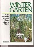 Wintergärten. Glasanbauten, Gewächshäuser, Gartenzimmer