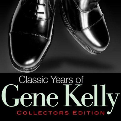 Classic Years of Gene Kelly