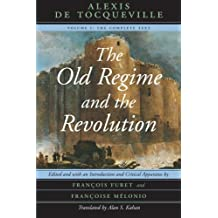 The Old Regime and the Revolution, Volume I: The Complete Text: Volume 1
