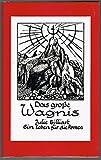 Das große Wagnis (Ein Leben für die Armen) - Eine Erzählung aus dem Leben der heiligen Julie Billiart - Herausgeber: Schwestern unserer Lieben Frau, Rheinbach - Maria Calasanz Ziesche