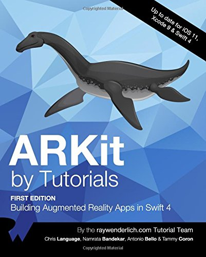 ARKit by Tutorials: Building Augmented Reality Apps in Swift 4