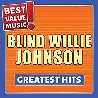 Blind Willie Johnson - Greatest Hits (Best Value Music)