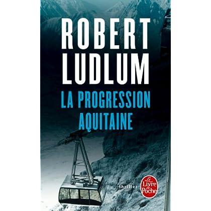 La Progression Aquitaine (Thrillers t. 7528)