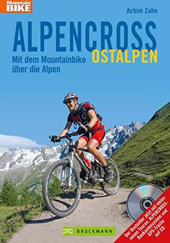 Alpencross Ostalpen - Mit dem Mountainbike über die Alpen: Alle Touren vom MTB-Papst Achim Zahn. Fast 20 neue Touren über Gardasee, Chiemsee, Bodensee, ... zu Schwierigkeitsg (Mountainbiketouren)