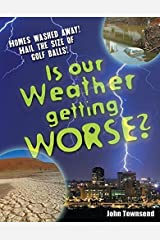 Is Our Weather Getting Worse?: Age 8-9, Above Average Readers (White Wolves Non Fiction) Paperback