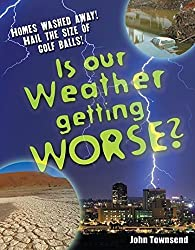 Is Our Weather Getting Worse?: Age 8-9, Above Average Readers (White Wolves Non Fiction)