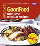 Good Food: Best Ever Chicken Recipes: Triple-tested Recipes (GoodFood 101)