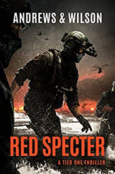 Red Specter (Tier One Thrillers Book 5) (English Edition) van [Andrews, Brian, Wilson, Jeffrey]