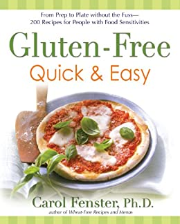 Gluten-Free Quick & Easy: From prep to plate without the fuss - 200+ recipes for people with food sensitivities by [Fenster Ph.D., Carol]