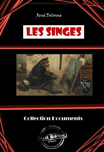Les Singes: édition intégrale (Documents) par René Delorme