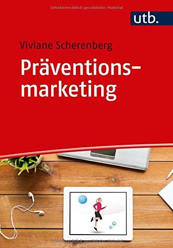 Präventionsmarketing: Ziel- und Risikogruppen gewinnen und motivieren