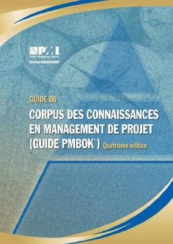 Guide Du Corpus Des Connaissances En Management De Project (Guide PMBOK)Quatrime dition