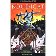 Boudicat! (Spartapuss Tales series) by Robin Price (2009-09-01)