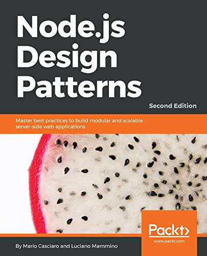 Node.js Design Patterns - Second Edition: Master best practices to build modular and scalable server-side web applications (English Edition) por Mario Casciaro