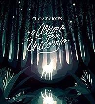 El último gran unicornio par Clara Tahoces