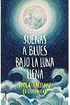 https://libros.plus/suenas-a-blues-bajo-la-luna-llena/