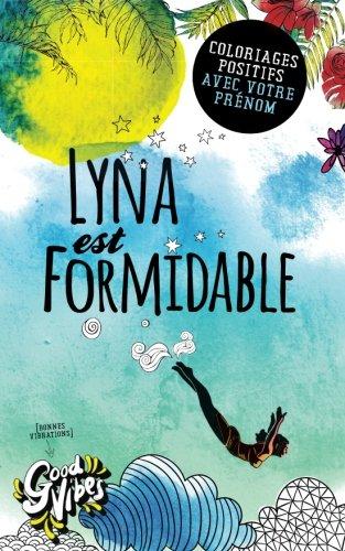 Lyna est formidable: Coloriages positifs avec votre prénom par Procrastineur