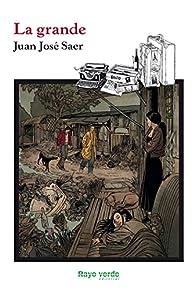 La grande par Juan José Saer