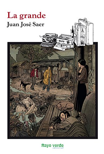 La grande (Rayos Globulares nº 28) par Juan José Saer