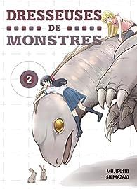 Dresseuses de monstres, tome 2 par Mujirushi Shimazaki
