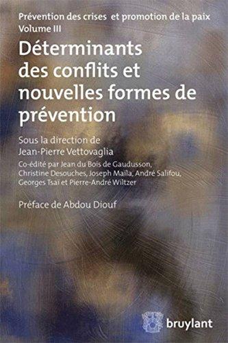 Déterminants des conflits et nouvelles formes de prévention: Tome 3