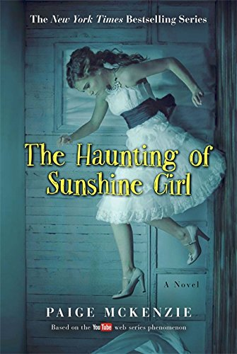 The Haunting of Sunshine Girl: Book One por Alyssa Sheinmel