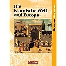 Kurshefte Geschichte: Die islamische Welt und Europa: Schülerbuch von Jäger. Dr. Wolfgang (2002) Taschenbuch