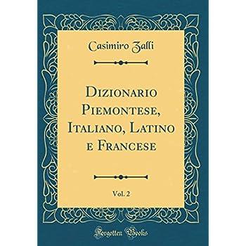 Dizionario Piemontese, Italiano, Latino E Francese, Vol. 2 (Classic Reprint)