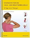 Gymnastik für die Hals- und Brustwirbelsäule: 30 Tage mit je 7 Übungen - Gabriele Dreher-Edelmann