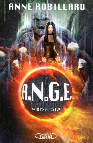 A.N.G.E., Tome 3 : Perfidia par Anne Robillard