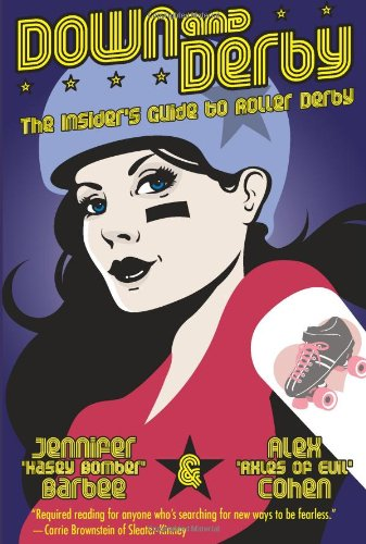 Down and Derby: The Insider's Guide to Roller Derby por Alex Cohen