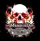 Songtexte von Mendeed - Positive Metal Attitude