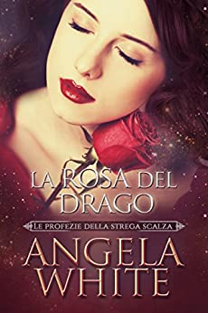 La rosa del drago di [White, Angela]