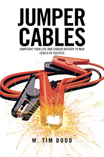 Jumper Cables: Jumpstart Your Life and Career Battery to New Levels of Success. (English Edition) Batterie-jumper