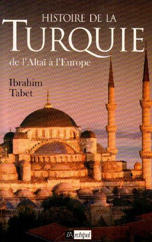 Une histoire de la Turquie : De l'Altaï à l'Europe par Ibrahim Tabet