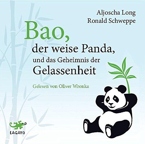 Bao, der weise Panda und das Geheimnis der Gelassenheit (Geheimnis Cd)