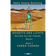 KAREN TAMARA (JENSEITS DES LICHTS - Berichte aus der Zukunft 3)