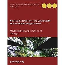 Niedersächsisches Forst- und Umweltrecht. Studienbuch für Fortgeschrittene: Klausurvorbereitung in Fällen und Lösungen