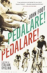 Pedalare! Pedalare! by John Foot (2012-05-10)