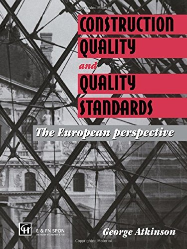 Construction Quality and Quality Standards: The European perspective: A Guide to Technical Specifications and Quality Assurance by G.A. Atkinson (1995-06-29)
