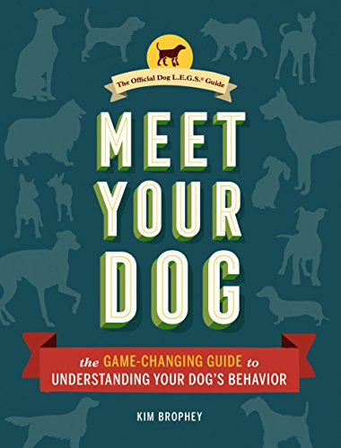 Meet Your Dog: The Game-Changing Guide to Understanding Your Dog's Behavior (English Edition)