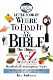 Little Book of Where to Find it in the Bible: The Ultimate A to Z Resource (Little Book Reference)