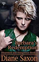Barbara's Redemption (Disarmed and Dangerous Book 2)