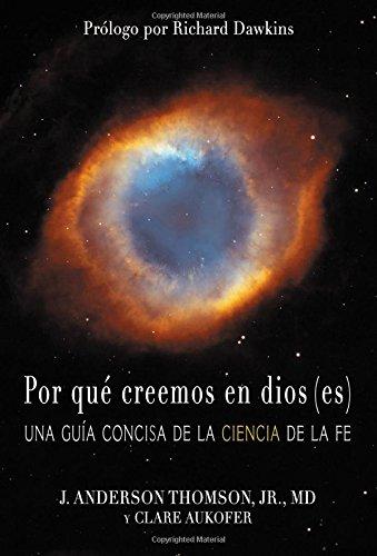 Portada del libro Por que creemos en dios(es): Una guia concisa de la ciencia de la fe