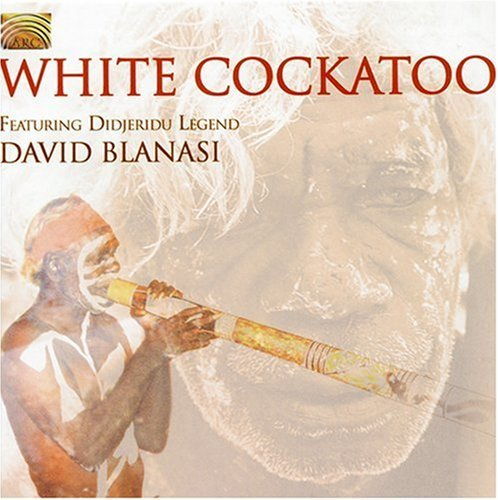 White Cockatoo by White Cockatoo Performing Group (2005-06-14) -