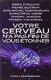 Votre cerveau n'a pas fini de vous étonner: Entretiens avec Patrice Van Eersel