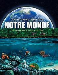 Encyclopédie visuelle de notre monde : L'univers, la Terre, la météo, les océans