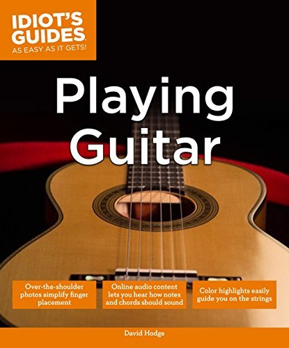 Idiot's Guides: Playing Guitar by David Hodge (2013-09-03)