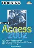 Microsoft Access 2002 - M+T Training Einführung Schritt für Schritt, Bild für Bild in Access 2002 einsteigen