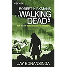 The Walking Dead 5: Roman (The Walking Dead-Romane)